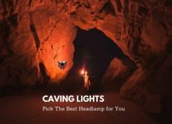 10 Best Caving Headlamps & Lights In 2022