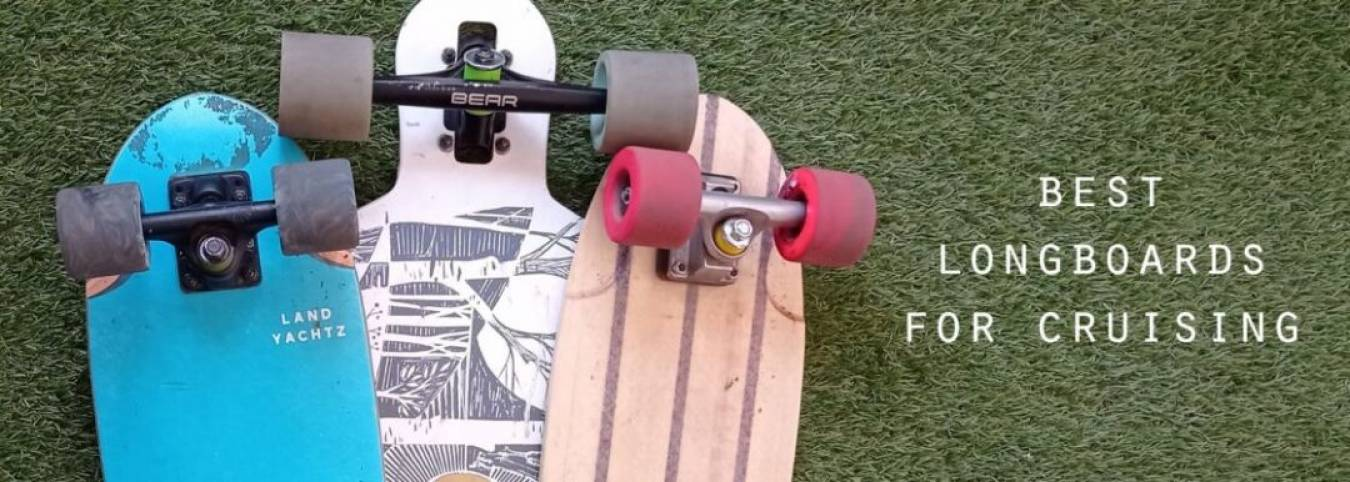 Best Longboard For Cruising – Ensure A Safe And Smooth Ride For All